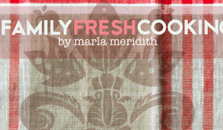 Family Fresh Cooking Marla Meredith